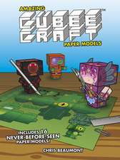 Amazing Cubeecraft Paper Models:  16 Never-Before-Seen Paper Models!