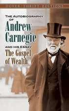 "The Autobiography of Andrew Carnegie and His Essay ""The Gospel of Wealth"""