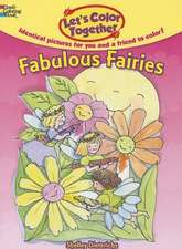 Let's Color Together:  Fabulous Fairies
