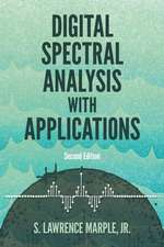 Digital Spectral Analysis with Applications: Seco