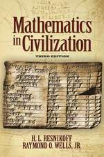 Mathematics in Civilization, Third Edition:  Models and Methods