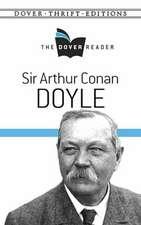 Sir Arthur Conan Doyle the Dover Reader