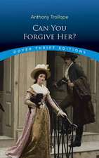 Trollope, A: Can You Forgive Her?
