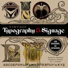 Vintage Typography and Signage: For Designers, By Designers