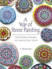 Year of Stone Painting: 52 Mandala Designs to Inspire Your Spirit