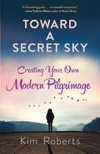 Toward a Secret Sky: Creating Your Own Modern Pilgrimage