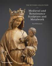 The Wyvern Collection: Medieval and Renaissance Sculpture and Metalwork