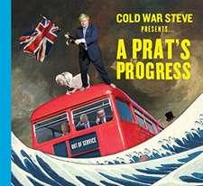 Cold War Steve Presents... A Prat's Progress