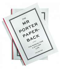 The MR Porter Paperback, Volume 2:  The Manual for a Stylish Life