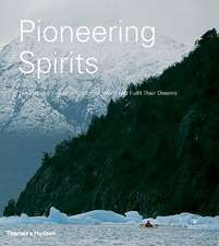Pioneering Spirits:  Ten Inspired Individuals Help the World and Fulfil Their Dreams
