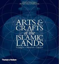 Arts & Crafts of the Islamic Lands:  Principles, Materials, Practice