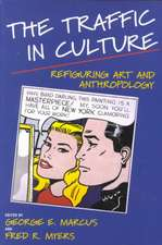 The Traffic in Culture – Refiguring Art and Anthropology
