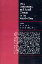 War, Institutions and Social Changes in the Middle  East