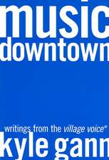 Music Downtown– Writings from the Village Voice