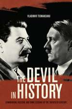 The Devil in History – Communism, Fascism, and Some Lessons of the Twentieth Century
