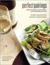 Perfect Pairings – A Master Sommelier′s Practical Advice for Partnering Wine with Food