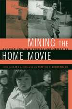 Mining the Home Movie – Excavations in Histories and Memories