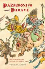 Pandemonium and Parade – Japanese Monsters and the  Culture of Yokai