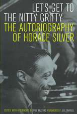 Let′s Get to the Nitty Gritty – The Autobiography of Horace Silver