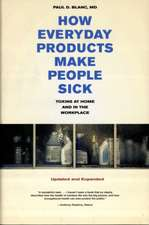 How Everyday Products Make People Sick – Toxins at  Home and in the Workplace