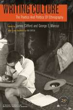Writing Culture – The Poetics and Politics of Ethnography – 25th Anniversary Edition