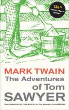 The Adventures of Tom Sawyer – 135th Anniversary Edition