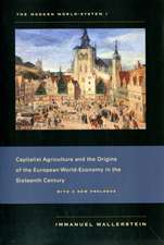 The Modern World–System I – Capitalist Agriculture  and the Origins of the European World–Economy in the Sixteenth Century