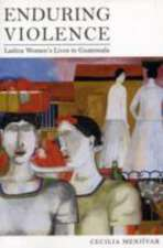 Enduring Violence – Ladina Women′s Lives in Guatemala