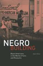 Negro Building – Black Americans in the World of Fairs and Museums