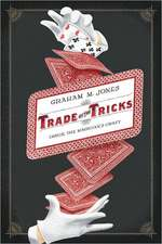Trade of the Tricks – Inside the Magician′s Craft