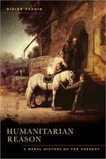 Humanitarian Reason – A Moral History of the Present Times