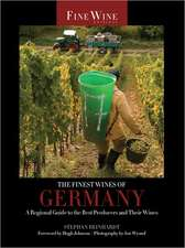 The Finest Wines of Germany – A Regional Guide to the Best Producers and Their Wines