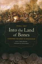 Into the Land of Bones – Alexander the Great in Afghanistan