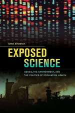 Exposed Science – Genes, the Environment, and the Politics of Population Health