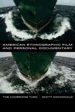 American Ethnographic Film and Personal Documentary – The Cambridge Turn