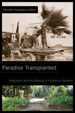 Paradise Transplanted – Migration and the Making of California Gardens