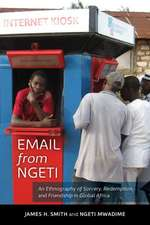 Email from Ngeti – An Ethnography of Sorcery, Redemption, and Friendship in Global Africa