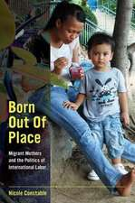 Born Out of Place – Migrant Mothers and the Politics of International Labor