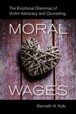Moral Wages – The Emotional Dilemmas of Victim Advocacy and Counseling