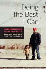 Doing the Best I Can – Fatherhood in the Inner City