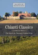 Chianti Classico – The Search for Tuscany's Noblest Wine