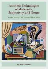Aesthetic Technologies of Modernity, Subjectivit – Opera, Orchestra, Phonograph, Film