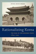 Rationalizing Korea – The Rise of the Modern State, 1894  1945