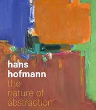 Hans Hofmann – The Nature of Abstraction