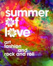 Summer of Love – Art, Fashion, and Rock and Roll