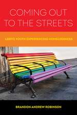 Coming Out to the Streets – The Lives of LGBTQ Youth  Experiencing Homelessness