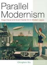 Parallel Modernism – Koga Harue and Avant–Garde Art in Modern Japan