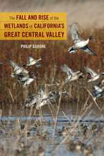 The Fall and Rise of the Wetlands of California`s Great Central Valley