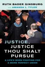 Justice, Justice Thou Shalt Pursue – A Life`s Work Fighting for a More Perfect Union