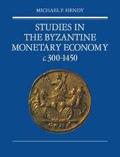 Studies in the Byzantine Monetary Economy c.300–1450